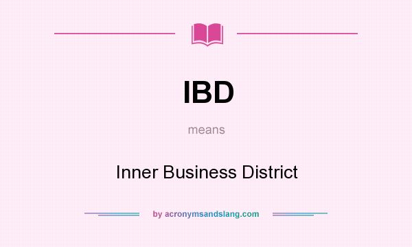 What does IBD mean? It stands for Inner Business District