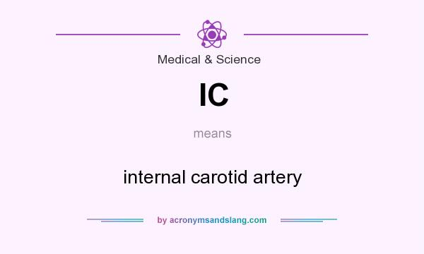 What does IC mean? It stands for internal carotid artery