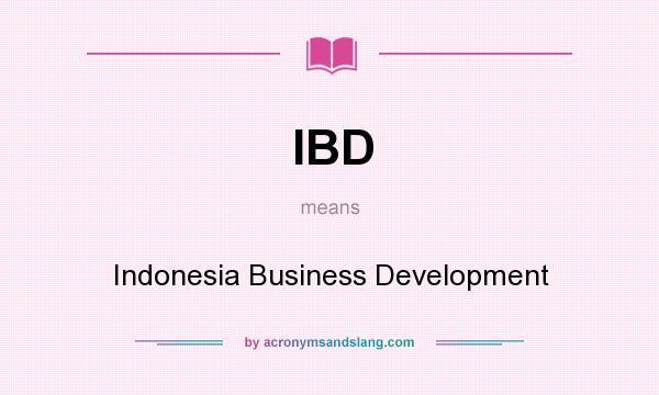 What does IBD mean? It stands for Indonesia Business Development