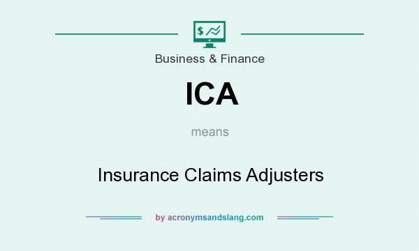 What does ICA mean? It stands for Insurance Claims Adjusters