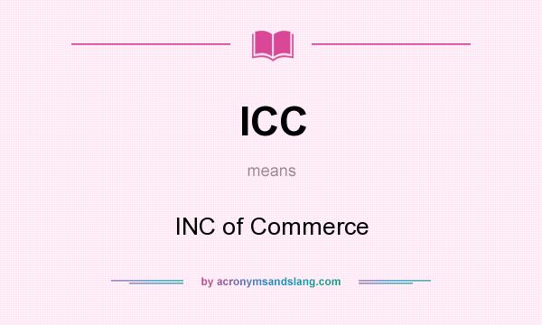 What does ICC mean? It stands for INC of Commerce