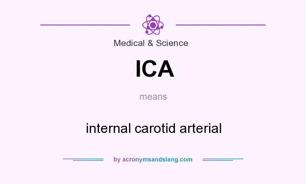 What does ICA mean? It stands for internal carotid arterial