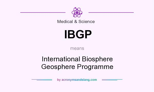 What does IBGP mean? It stands for International Biosphere Geosphere Programme