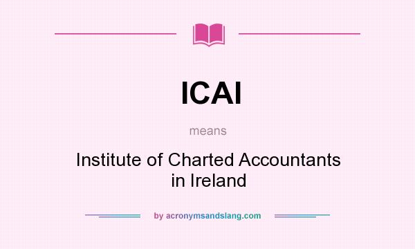 What does ICAI mean? It stands for Institute of Charted Accountants in Ireland