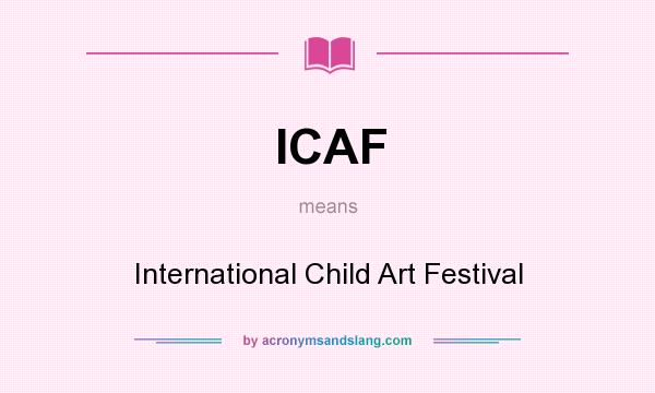 What does ICAF mean? It stands for International Child Art Festival