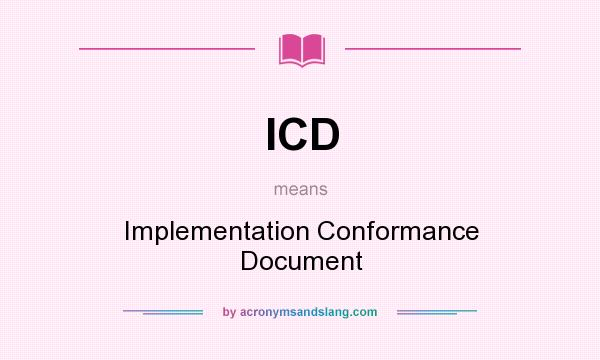 What does ICD mean? It stands for Implementation Conformance Document