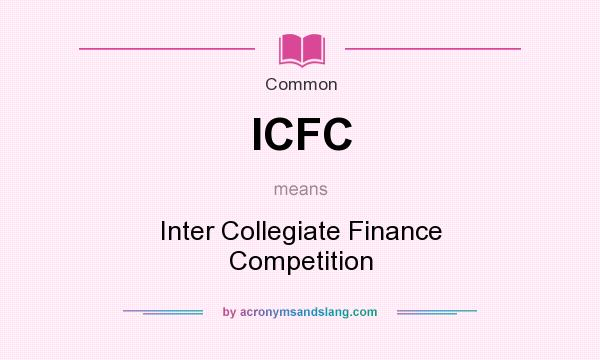 What does ICFC mean? It stands for Inter Collegiate Finance Competition