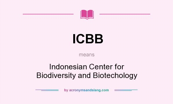 What does ICBB mean? It stands for Indonesian Center for Biodiversity and Biotechology