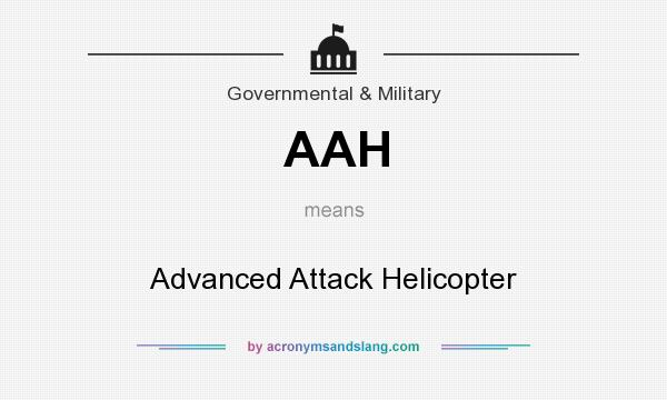 What does AAH mean? It stands for Advanced Attack Helicopter