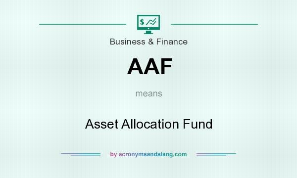 What does AAF mean? It stands for Asset Allocation Fund