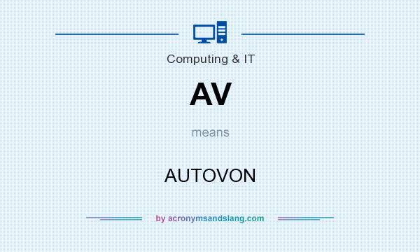 What does AV mean? It stands for AUTOVON