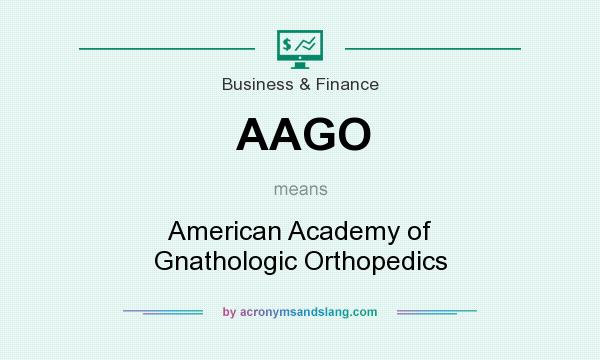 What does AAGO mean? It stands for American Academy of Gnathologic Orthopedics