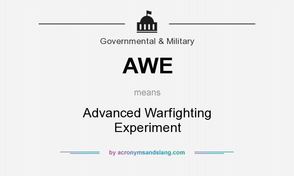 What does AWE mean? It stands for Advanced Warfighting Experiment
