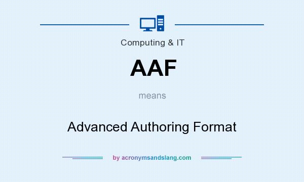 What does AAF mean? It stands for Advanced Authoring Format