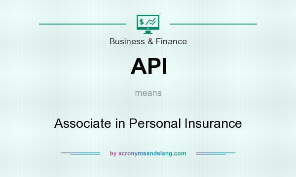What does API mean? It stands for Associate in Personal Insurance