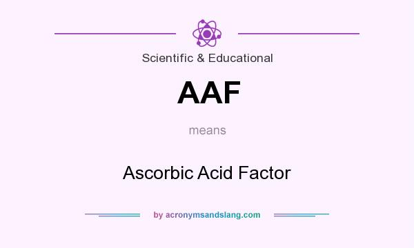 What does AAF mean? It stands for Ascorbic Acid Factor