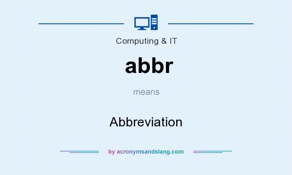 What does abbr mean? It stands for Abbreviation