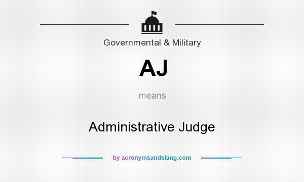 What does AJ mean? It stands for Administrative Judge