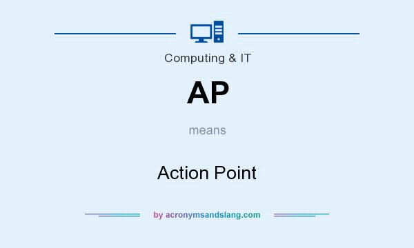 What does AP mean? It stands for Action Point