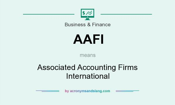What does AAFI mean? It stands for Associated Accounting Firms International