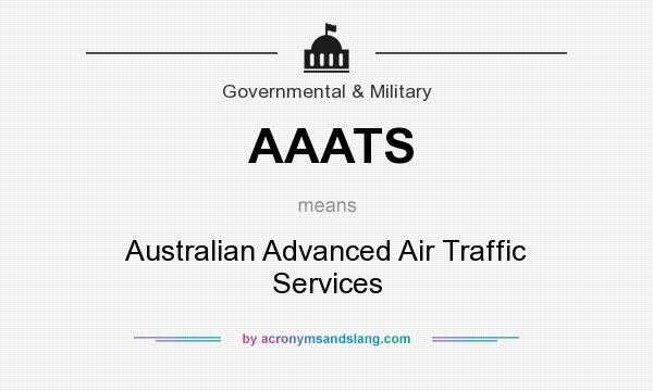 What does AAATS mean? It stands for Australian Advanced Air Traffic Services