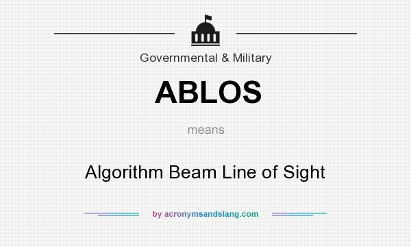 What does ABLOS mean? It stands for Algorithm Beam Line of Sight