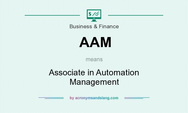 What does AAM mean? It stands for Associate in Automation Management