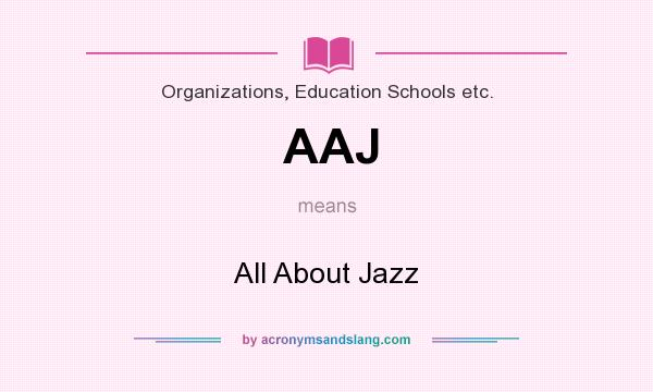 What does AAJ mean? It stands for All About Jazz