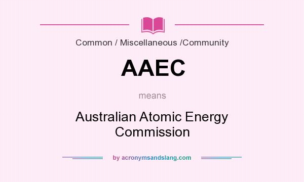 What does AAEC mean? It stands for Australian Atomic Energy Commission