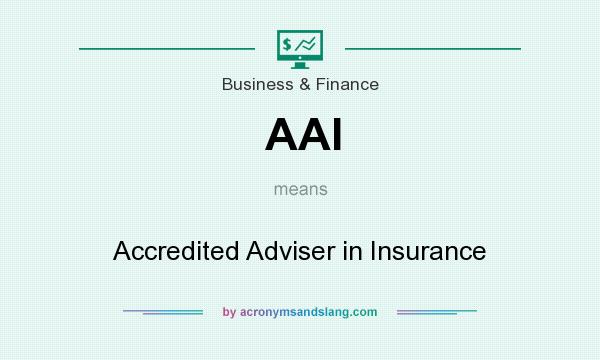 What does AAI mean? It stands for Accredited Adviser in Insurance