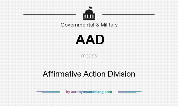 What does AAD mean? It stands for Affirmative Action Division