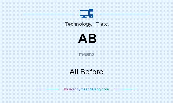 What does AB mean? It stands for All Before
