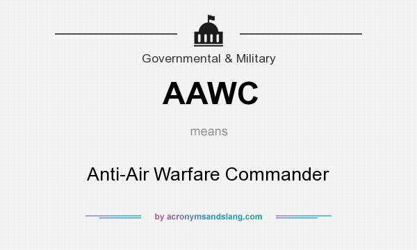 What does AAWC mean? It stands for Anti-Air Warfare Commander