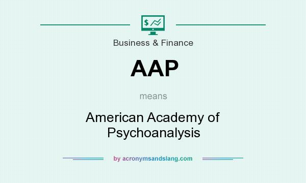 What does AAP mean? It stands for American Academy of Psychoanalysis