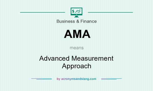 What does AMA mean? It stands for Advanced Measurement Approach