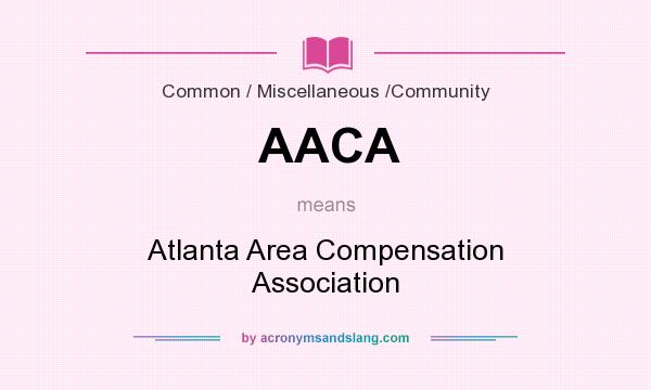 What does AACA mean? It stands for Atlanta Area Compensation Association