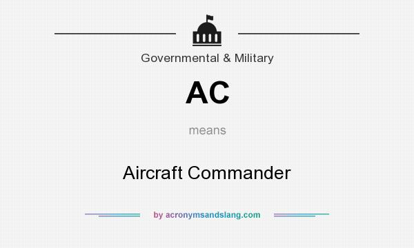 What does AC mean? It stands for Aircraft Commander