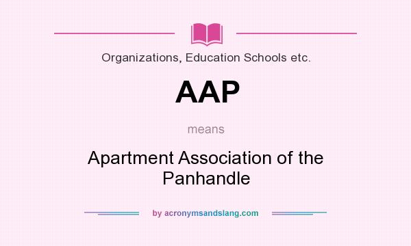 What does AAP mean? It stands for Apartment Association of the Panhandle