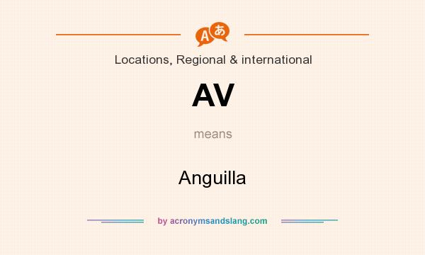 What does AV mean? It stands for Anguilla