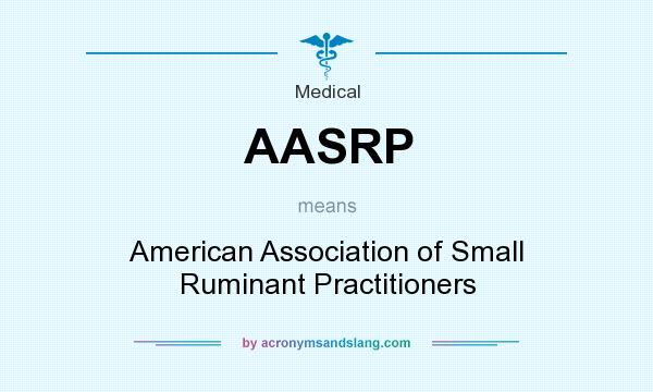 What does AASRP mean? It stands for American Association of Small Ruminant Practitioners