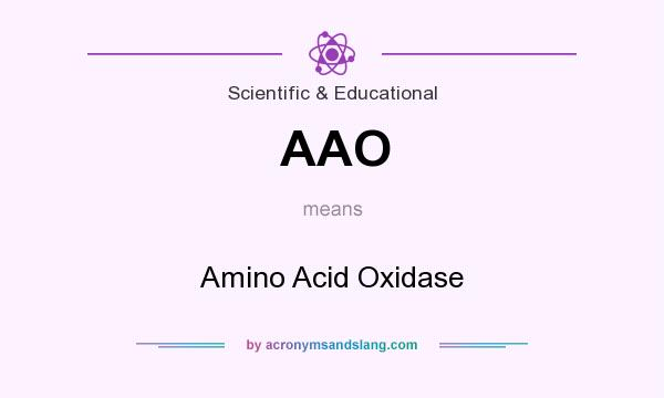 What does AAO mean? It stands for Amino Acid Oxidase