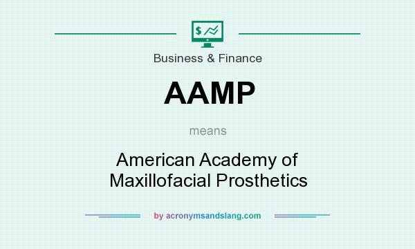 What does AAMP mean? It stands for American Academy of Maxillofacial Prosthetics