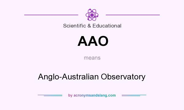 What does AAO mean? It stands for Anglo-Australian Observatory