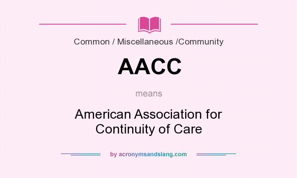 What does AACC mean? It stands for American Association for Continuity of Care