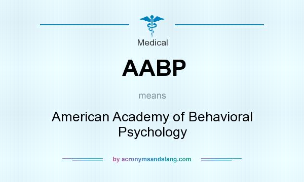 What does AABP mean? It stands for American Academy of Behavioral Psychology