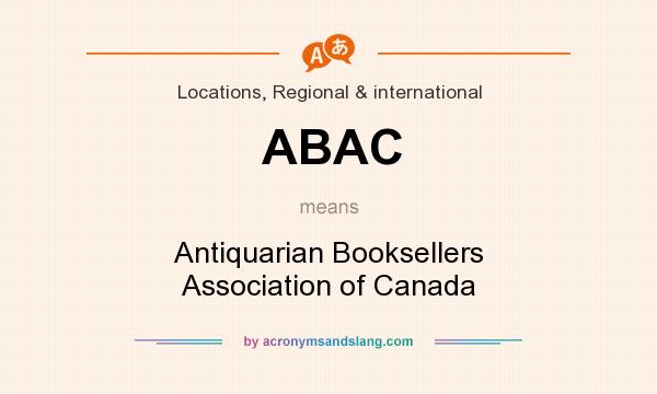 What does ABAC mean? It stands for Antiquarian Booksellers Association of Canada