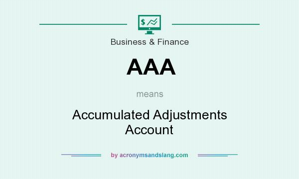 What does AAA mean? It stands for Accumulated Adjustments Account