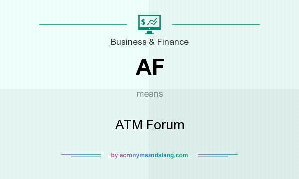What does AF mean? It stands for ATM Forum