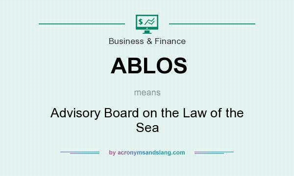 What does ABLOS mean? It stands for Advisory Board on the Law of the Sea