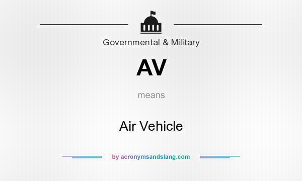 What does AV mean? It stands for Air Vehicle